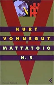 Mattatoio n. 5 : o la crociata dei bambini (danza obbligata con la morte) / Kurt Vonnegut ; traduzione di Luigi Brioschi