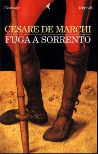Fuga a Sorrento : tre storie / Cesare De Marchi