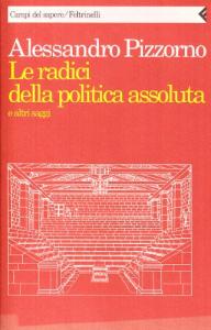 Le radici della politica assoluta e altri saggi
