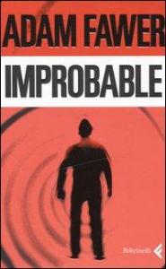 Improbable / Adam Fawer ; traduzione di Adelaide Cioni e stefania De Franco