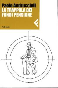 La trappola dei fondi pensione