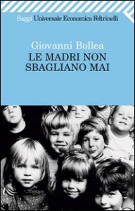 Le madri non sbagliano mai/ Giovanni Bollea