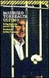 Ultimo : il capitano che arrestò Totò Riina / Maurizio Torrealta