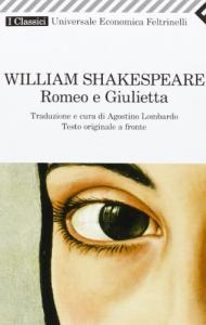 Romeo e Giulietta / William Shakespeare ; traduzione e cura di Agostino Lombardo.