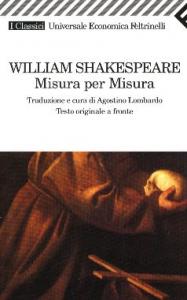 Misura per misura / William Shakespeare ; traduzione e cura di Agostino Lombardo