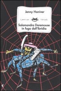 Salamandra Daremouse in fuga dall'Ibridia