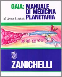 Gaia : manuale di medicina planetaria / di James Lovelock