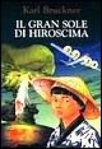 3. Il gran sole di Hiroshima