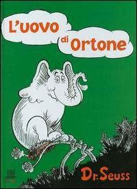 L' uovo di Ortone / Dr. Seuss ; traduzione di Anna Sarfatti