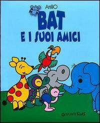 Bat e i suoi amici