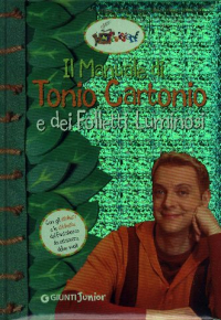 Il manuale di Tonio Cartonio e dei folletti luminosi