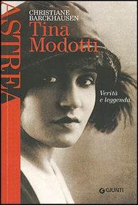 Tina Modotti : verità e leggenda / Christiane Barckhausen ; traduzione di Bruna Manai