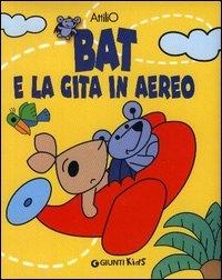 Bat e la gita in aereo