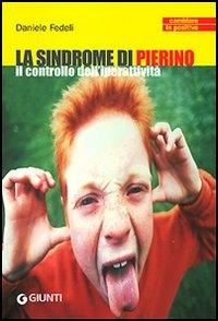 La  sindrome di Pierino : il controllo dell'iperattività / Daniele Fedeli