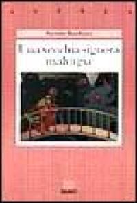 Una  vecchia signora malvagia / Ravinder Randhawa ; a cura di Gianfrancesco Turano