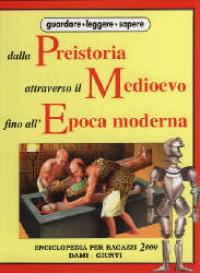 Dalla preistoria attraverso il medioevo fino all'epoca moderna