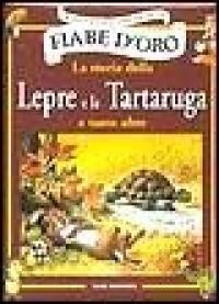 La storia della lepre e la tartaruga e tante altre