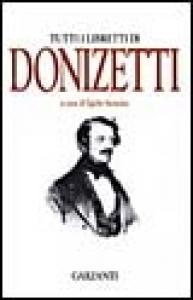 Tutti i libretti di Donizetti