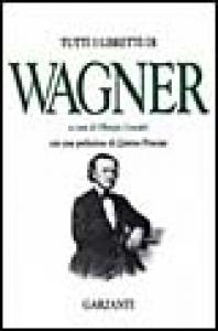 Tutti i libretti di Wagner