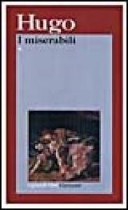 I miserabili / Victor Hugo ; introduzione di Giuseppe Anceschi ; traduzione, premessa e note di Liù Saraz. 2