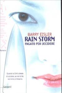 Rain storm, pagato per uccidere / Barry Eisler