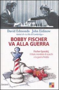 Bobby Fischer va alla guerra