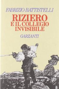 Riziero e il collegio invisibile/ Fabrizio Battistelli
