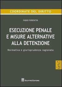 Esecuzione penale e misure alternative alla detenzione