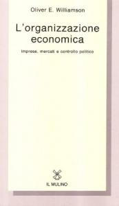 L' organizzazione economica Imprese, mercati, controllo politico. Bologna, Il