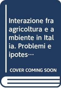 Interazione fra agricoltura e ambiente in Italia
