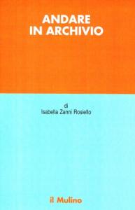 Andare in archivio / Isabella Zanni Rosiello