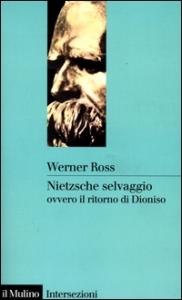 Nietzsche selvaggio, ovvero Il ritorno di Dioniso