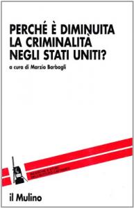 Perché è diminuita la criminalità negli Stati Uniti?