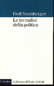 Le tre radici della politica