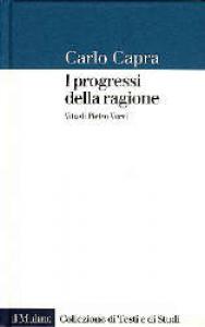 I progressi della ragione : vita di Pietro Verri / Carlo Capra