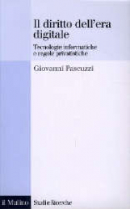 Il  diritto dell'era digitale : tecnologie informatiche e regole privatistiche / Giovanni Pascuzzi