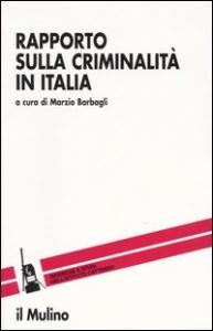 Rapporto sulla criminalità in Italia