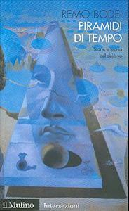 Piramidi di tempo : storie e storia del déjà vu / Remo Bodei