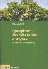 Eguaglianza e diversita' culturali e religiose
