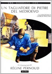 Un tagliatore di pietre del Medioevo