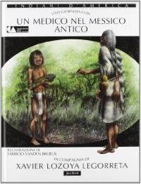 Un medico nel Messico antico