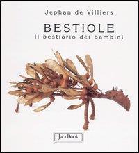 Bestiole : il bestiario dei bambini / Jephan de Villiers ; fotografie di Jean-Dominique Burton