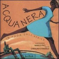 Acqua Nera in fuga dall'Africa