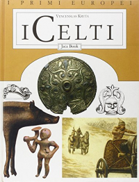 I Celti / Venceslas Kruta