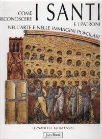 Come riconoscere i santi e i patroni nell'arte e nelle immagini popolari
