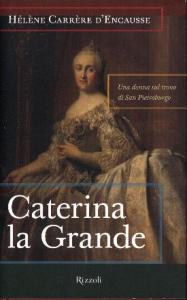 Caterina la grande / Hélène Carrère d'Encausse ; traduzione di Marese Vallone