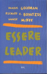 Essere leader / Daniel Goleman, Richard E. Boyatzis, Annie McKee