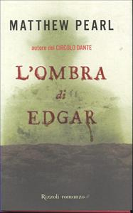 L' ombra di Edgar / Matthew Pearl ; traduzione di Roberta Zuppet