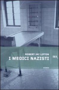 I  medici nazisti / Robert Jay Lifton ; traduzione di Libero Sosio