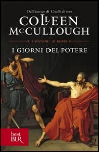 I  giorni del potere / Colleen McCullough ; traduzione di Adriana Dell'orto